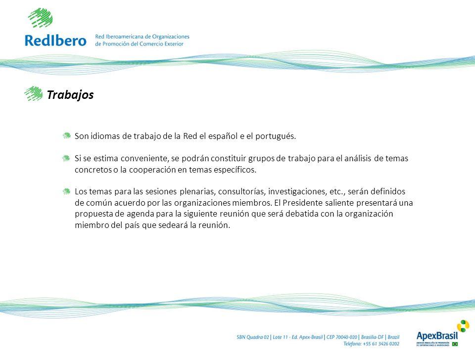 Trabajos Son idiomas de trabajo de la Red el español e el portugués. Si se estima conveniente, se podrán constituir grupos de trabajo para el análisis