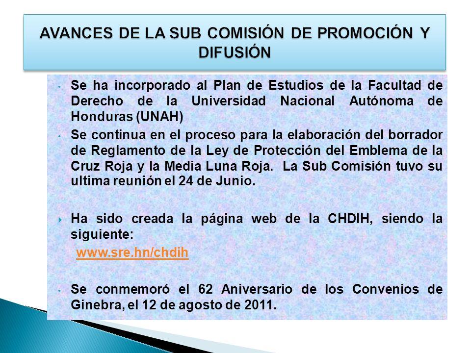 Se ha incorporado al Plan de Estudios de la Facultad de Derecho de la Universidad Nacional Autónoma de Honduras (UNAH) Se continua en el proceso para