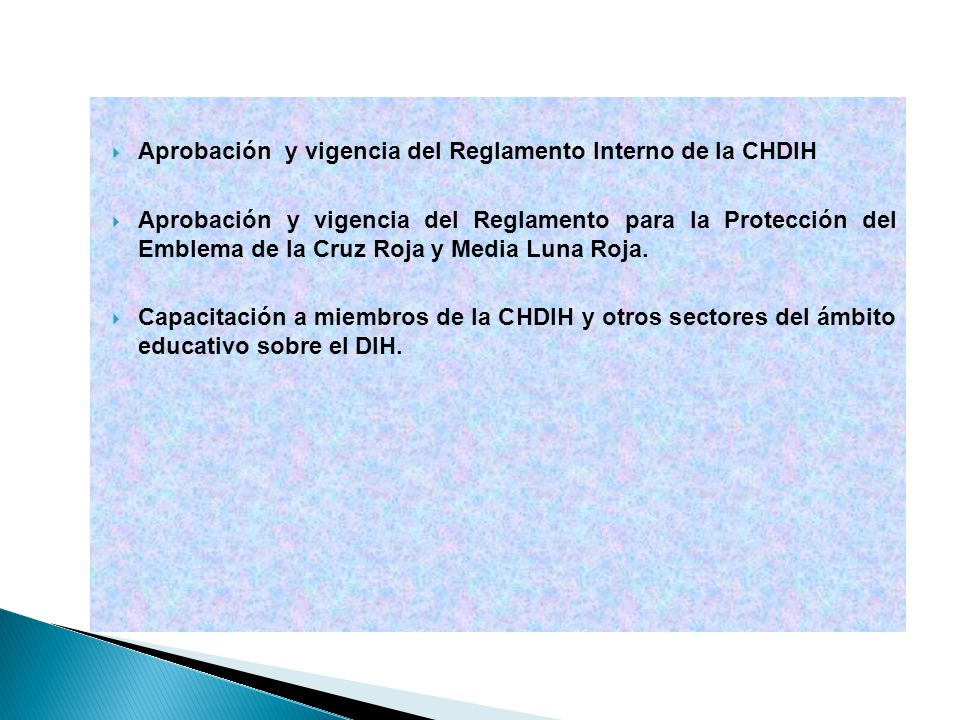 Aprobación y vigencia del Reglamento Interno de la CHDIH Aprobación y vigencia del Reglamento para la Protección del Emblema de la Cruz Roja y Media L