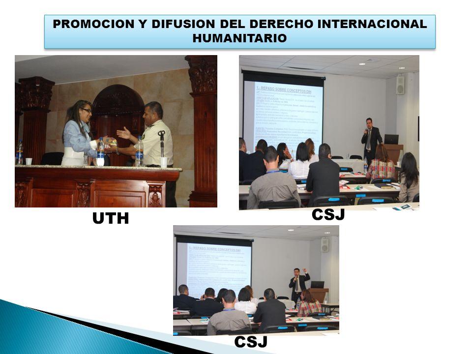PROMOCION Y DIFUSION DEL DERECHO INTERNACIONAL HUMANITARIO UTH CSJ