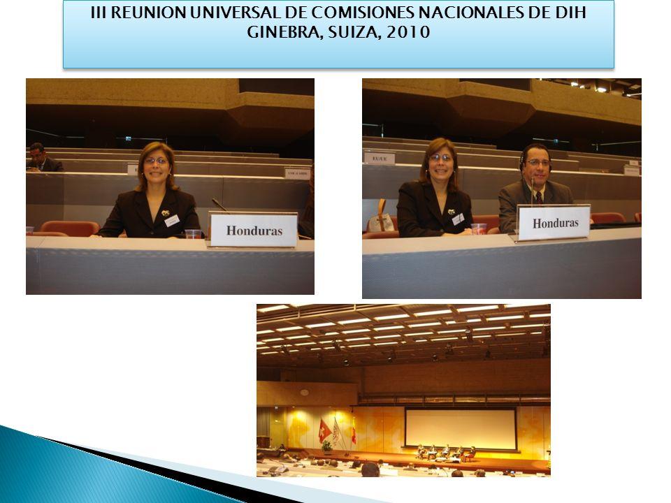 III REUNION UNIVERSAL DE COMISIONES NACIONALES DE DIH GINEBRA, SUIZA, 2010 III REUNION UNIVERSAL DE COMISIONES NACIONALES DE DIH GINEBRA, SUIZA, 2010