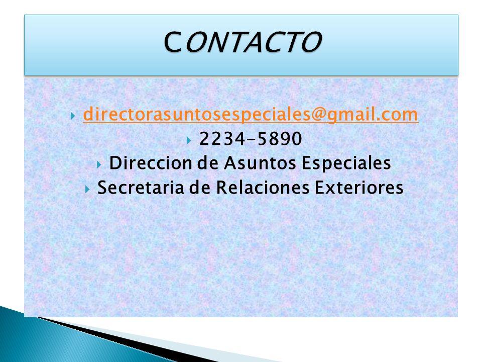 directorasuntosespeciales@gmail.com 2234-5890 Direccion de Asuntos Especiales Secretaria de Relaciones Exteriores