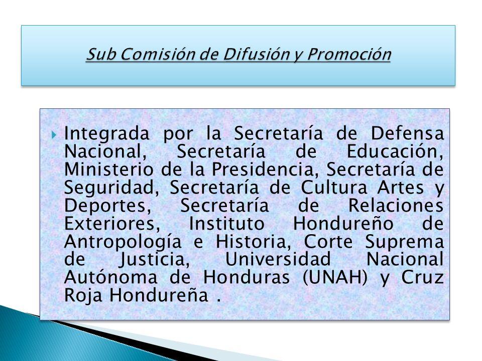 Integrada por la Secretaría de Defensa Nacional, Secretaría de Educación, Ministerio de la Presidencia, Secretaría de Seguridad, Secretaría de Cultura