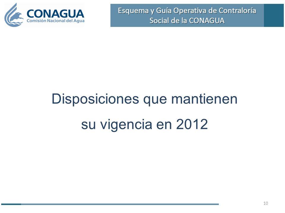 Disposiciones que mantienen su vigencia en 2012 10 Esquema y Guía Operativa de Contraloría Social de la CONAGUA