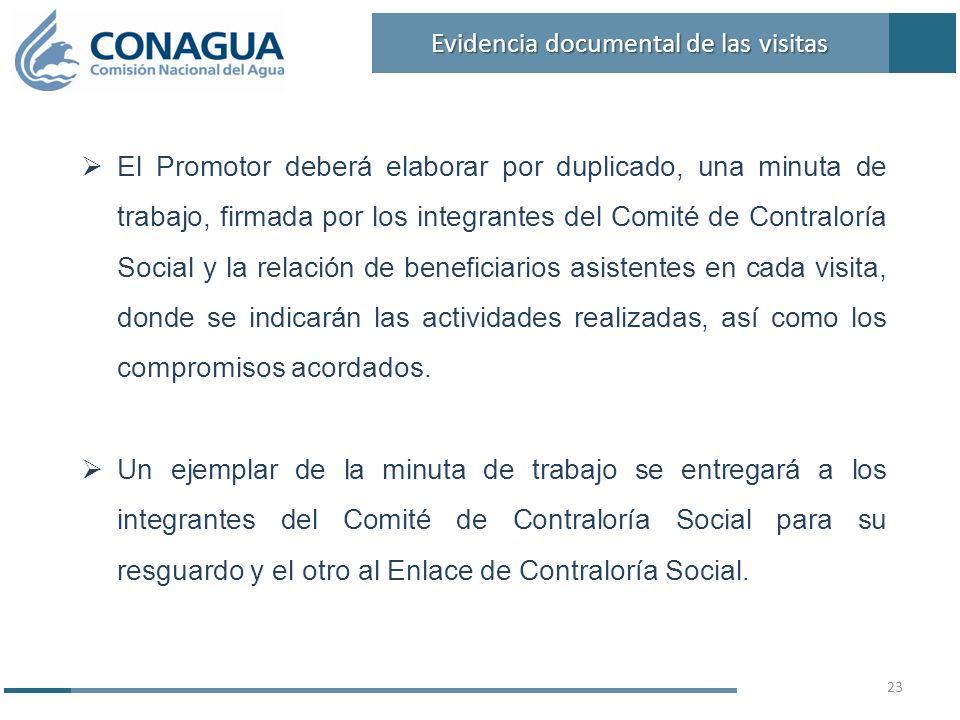 El Promotor deberá elaborar por duplicado, una minuta de trabajo, firmada por los integrantes del Comité de Contraloría Social y la relación de benefi