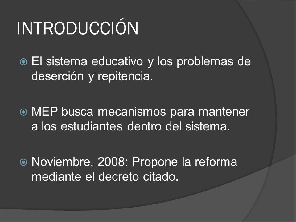 INTRODUCCIÓN El sistema educativo y los problemas de deserción y repitencia.
