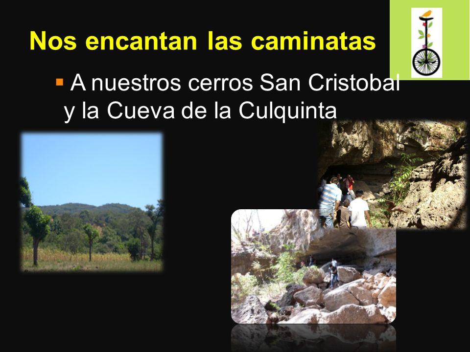 Nos encantan las caminatas A nuestros cerros San Cristobal y la Cueva de la Culquinta