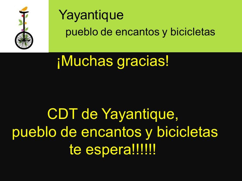 ¡Muchas gracias.CDT de Yayantique, pueblo de encantos y bicicletas te espera!!!!!.