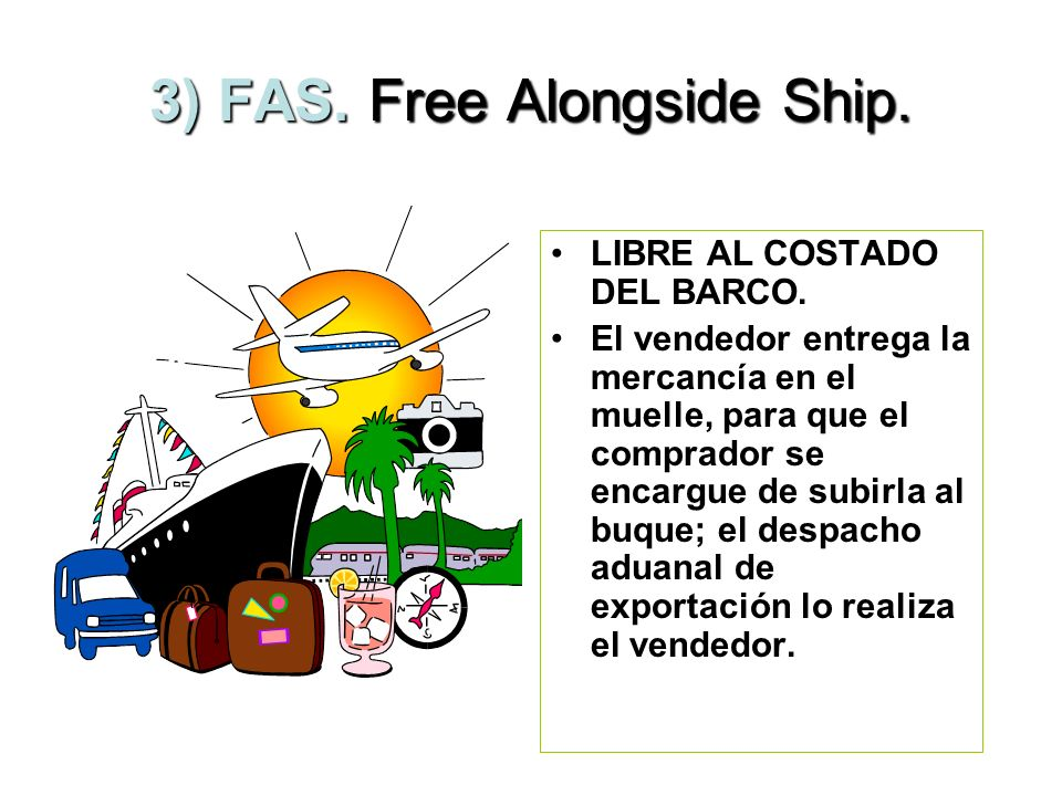 2) FCA.Free Carrier. LIBRE TRANSPORTISTA.