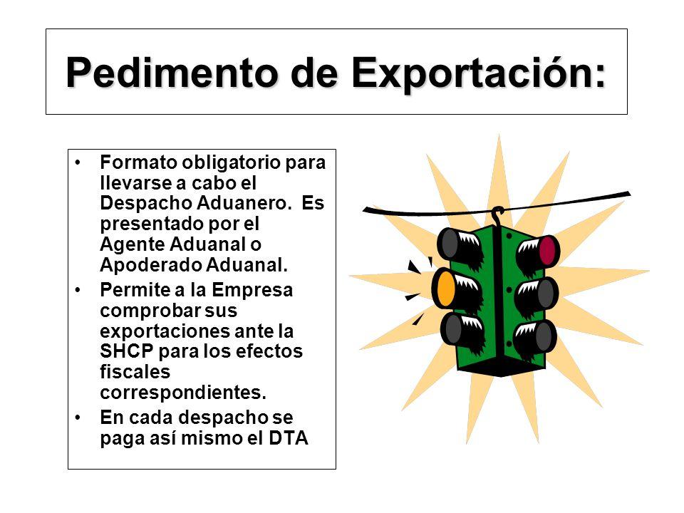 Despacho Aduanal Conjunto de actos y formalidades relativas a la salida de mercancías del territorio nacional a través de la aduana, para ello el expo