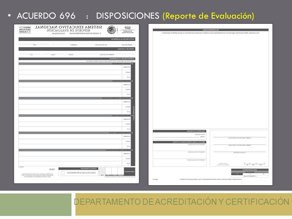ACUERDO 696:DISPOSICIONES ( Criterios de Acreditación y Promoción) DEPARTAMENTO DE ACREDITACIÓN Y CERTIFICACIÓN 16.2.- Segundo periodo: educación primaria.