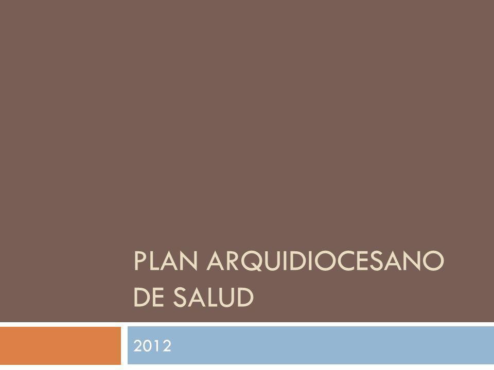 PLAN ARQUIDIOCESANO DE SALUD 2012