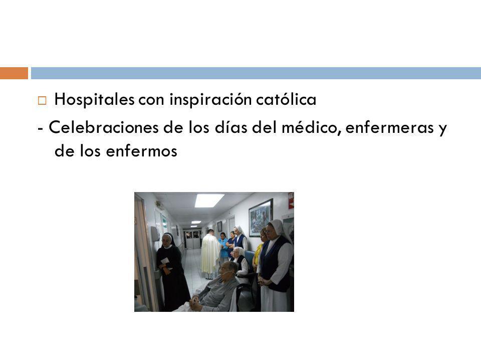 Hospitales con inspiración católica - Celebraciones de los días del médico, enfermeras y de los enfermos