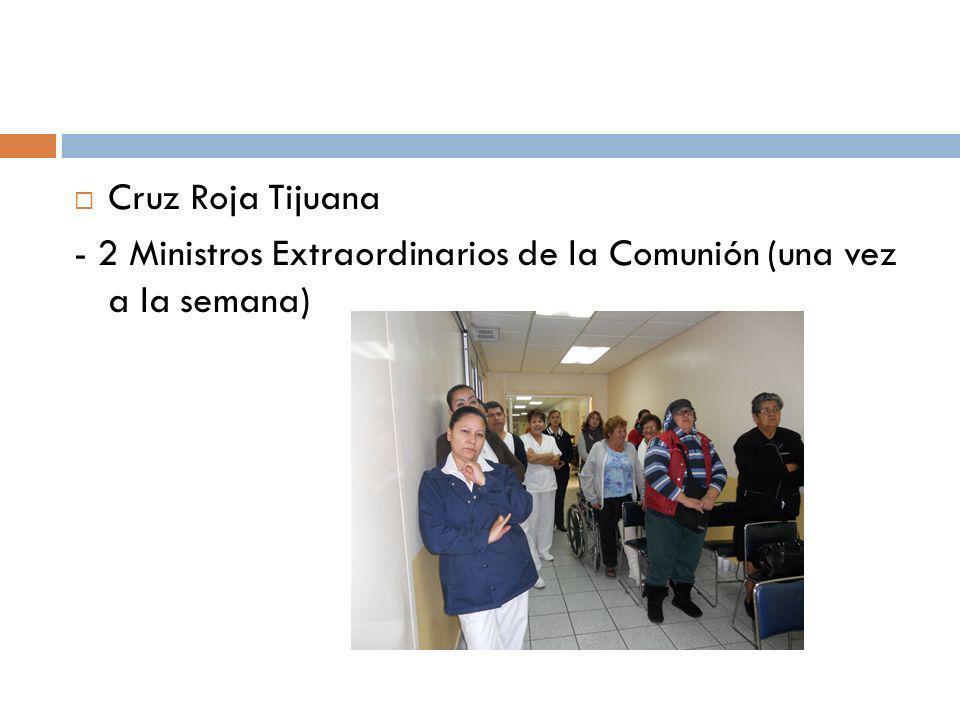 Cruz Roja Tijuana - 2 Ministros Extraordinarios de la Comunión (una vez a la semana)