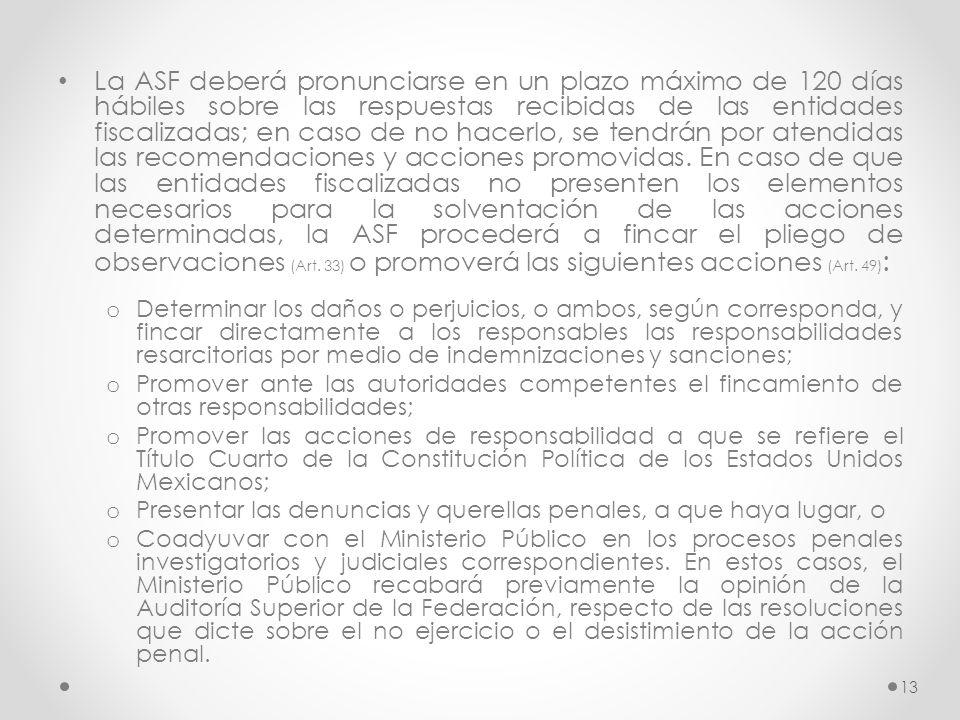 La ASF deberá pronunciarse en un plazo máximo de 120 días hábiles sobre las respuestas recibidas de las entidades fiscalizadas; en caso de no hacerlo,