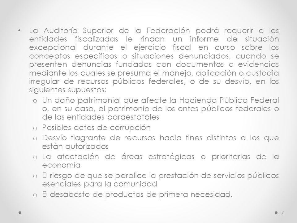 La Auditoría Superior de la Federación podrá requerir a las entidades fiscalizadas le rindan un informe de situación excepcional durante el ejercicio