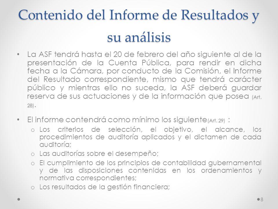 Contenido del Informe de Resultados y su análisis (Art. 28) La ASF tendrá hasta el 20 de febrero del año siguiente al de la presentación de la Cuenta