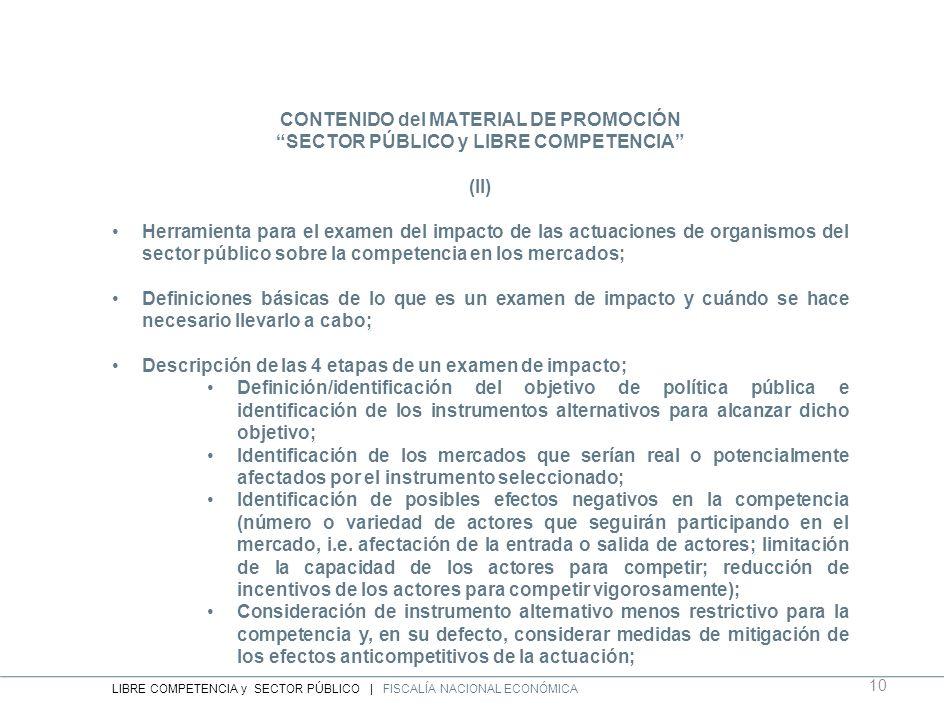 CONTENIDO del MATERIAL DE PROMOCIÓN SECTOR PÚBLICO y LIBRE COMPETENCIA (II) Herramienta para el examen del impacto de las actuaciones de organismos de