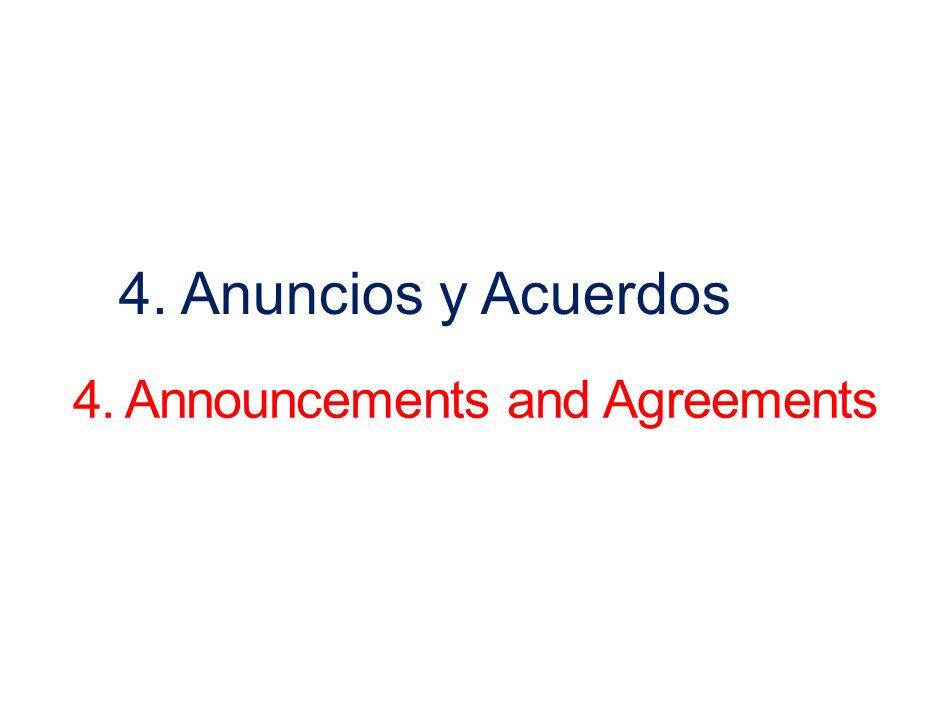 4. Anuncios y Acuerdos 4. Announcements and Agreements