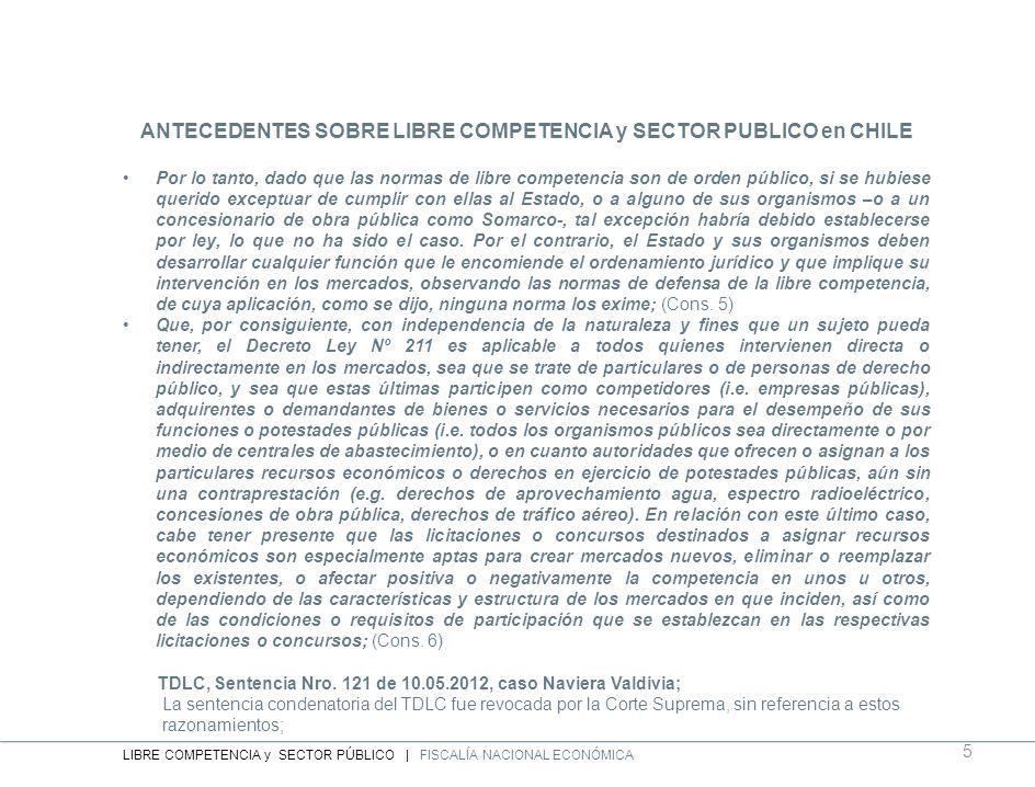 ANTECEDENTES SOBRE LIBRE COMPETENCIA y SECTOR PUBLICO en CHILE Por lo tanto, dado que las normas de libre competencia son de orden público, si se hubi