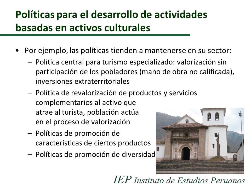 Políticas para el desarrollo de actividades basadas en activos culturales Por ejemplo, las políticas tienden a mantenerse en su sector: –Política cent