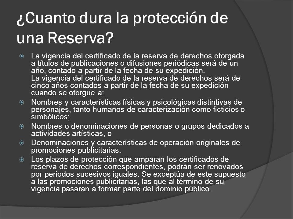 ¿Cuanto dura la protección de una Reserva? La vigencia del certificado de la reserva de derechos otorgada a títulos de publicaciones o difusiones peri