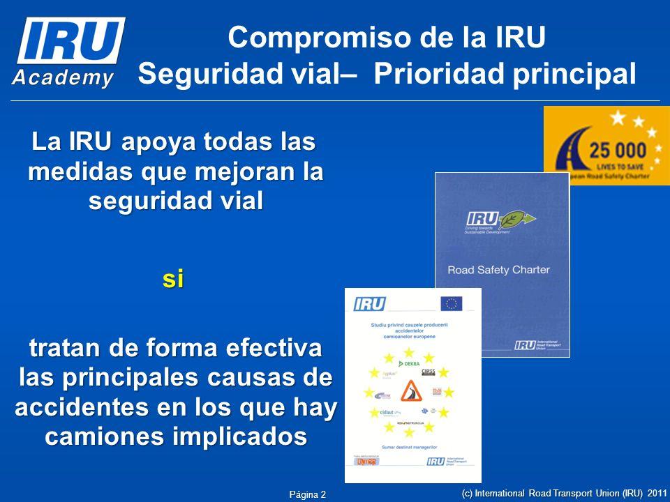 … y mucho más Prevención de accidentes Prevención de accidentes Aseguramiento de las cargas Simulaciones… Seguridad en túneles Página 13 Sesiones informativas para instructores (c) International Road Transport Union (IRU) 2011