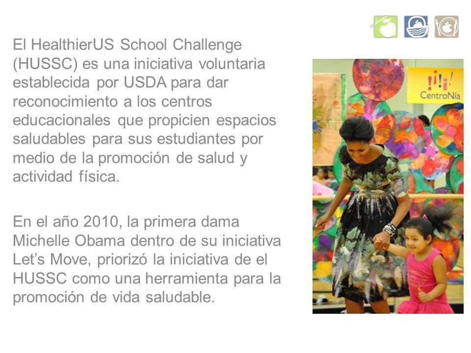 El HealthierUS School Challenge (HUSSC) es una iniciativa voluntaria establecida por USDA para dar reconocimiento a los centros educacionales que propicien espacios saludables para sus estudiantes por medio de la promoción de salud y actividad física.