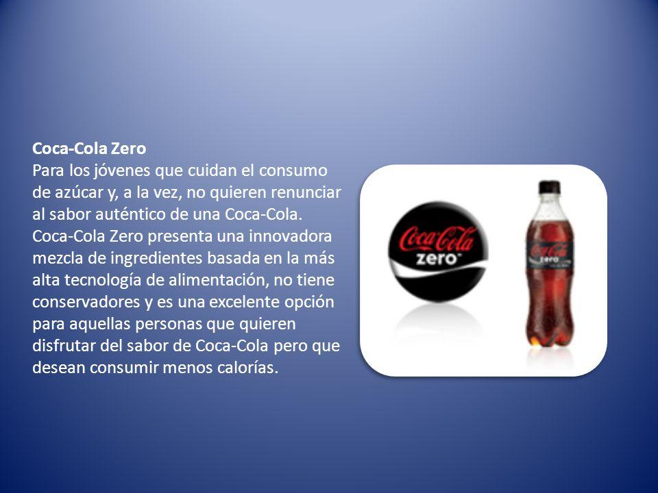 Coca-Cola Zero Para los jóvenes que cuidan el consumo de azúcar y, a la vez, no quieren renunciar al sabor auténtico de una Coca-Cola. Coca-Cola Zero