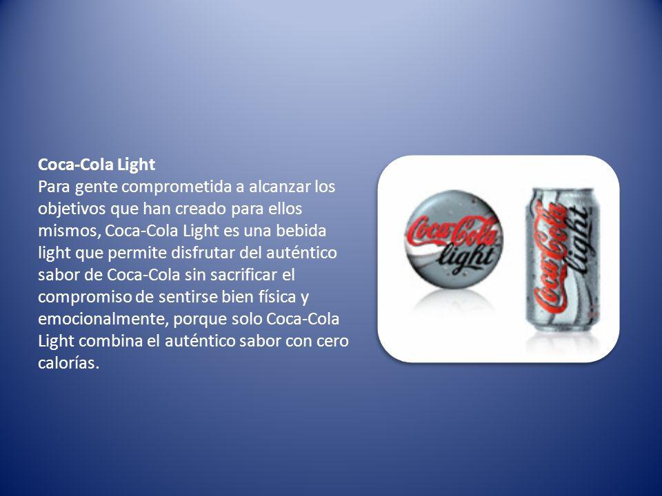 Coca-Cola Light Para gente comprometida a alcanzar los objetivos que han creado para ellos mismos, Coca-Cola Light es una bebida light que permite dis