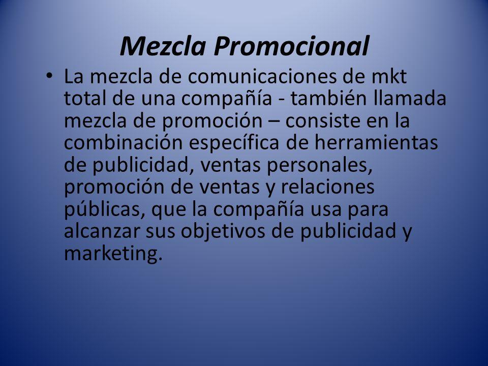 Mezcla Promocional La mezcla de comunicaciones de mkt total de una compañía - también llamada mezcla de promoción – consiste en la combinación específ