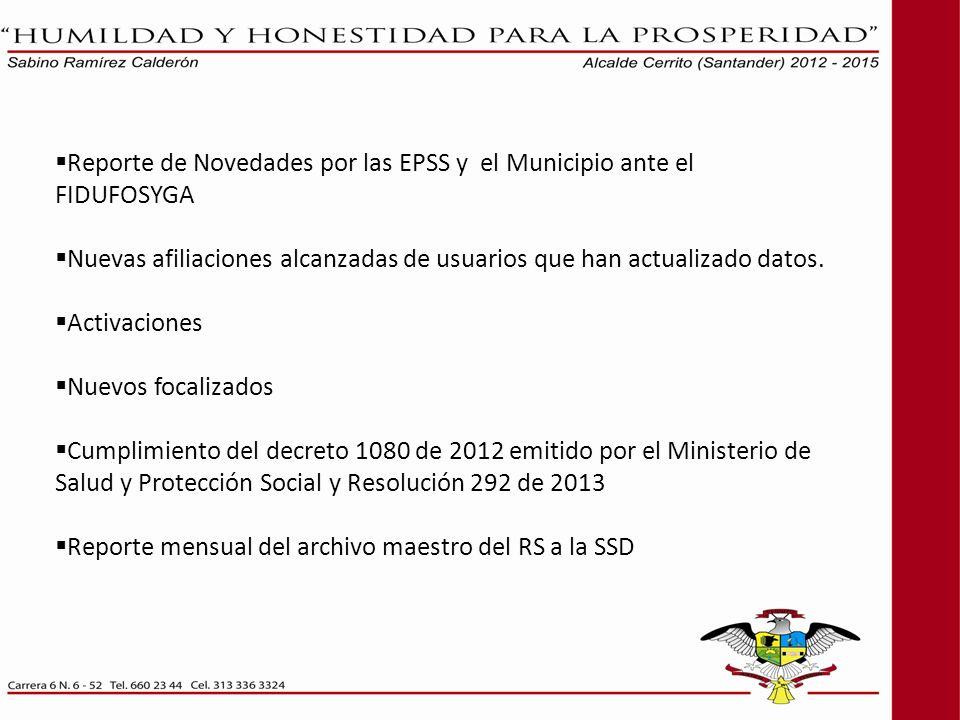 Reporte de Novedades por las EPSS y el Municipio ante el FIDUFOSYGA Nuevas afiliaciones alcanzadas de usuarios que han actualizado datos. Activaciones