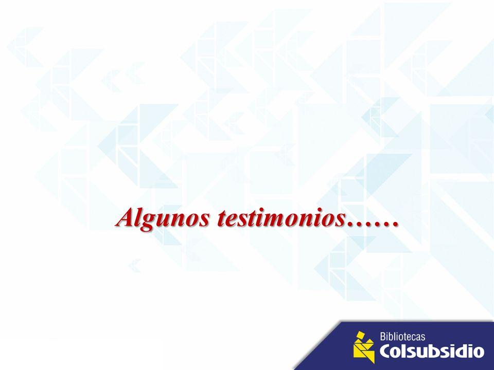 Algunos testimonios……