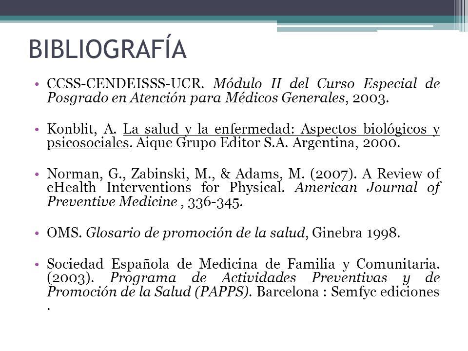 BIBLIOGRAFÍA CCSS-CENDEISSS-UCR. Módulo II del Curso Especial de Posgrado en Atención para Médicos Generales, 2003. Konblit, A. La salud y la enfermed