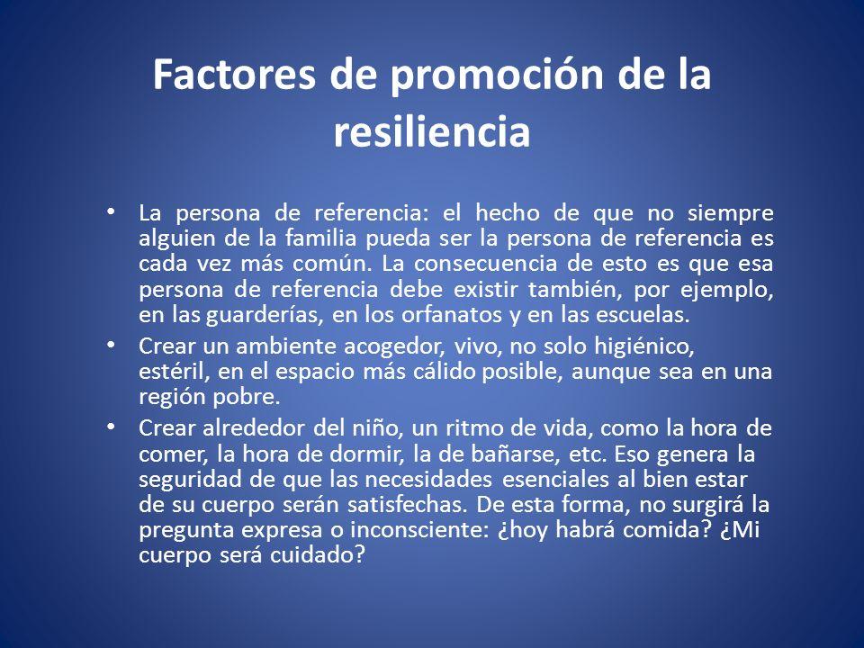 Factores de promoción de la resiliencia Crear lazos entre el cuidador y el niño.