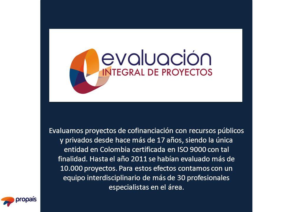 Evaluamos proyectos de cofinanciación con recursos públicos y privados desde hace más de 17 años, siendo la única entidad en Colombia certificada en I