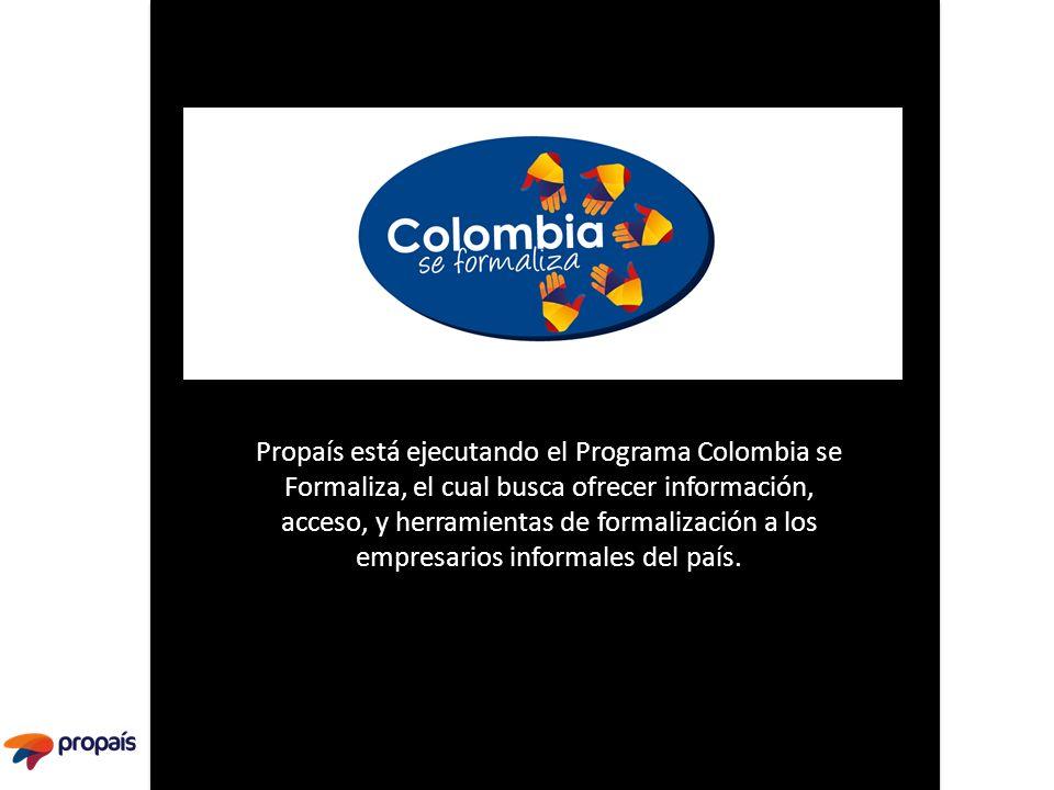 Propaís está ejecutando el Programa Colombia se Formaliza, el cual busca ofrecer información, acceso, y herramientas de formalización a los empresario