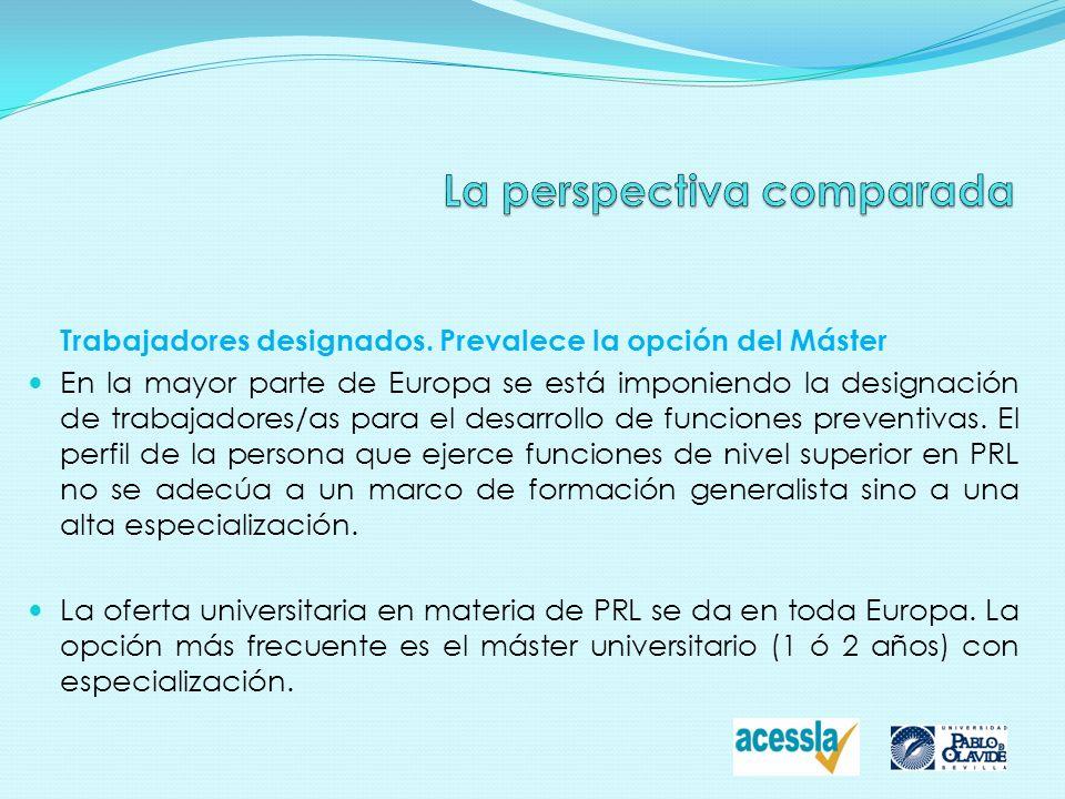 Trabajadores designados. Prevalece la opción del Máster En la mayor parte de Europa se está imponiendo la designación de trabajadores/as para el desar