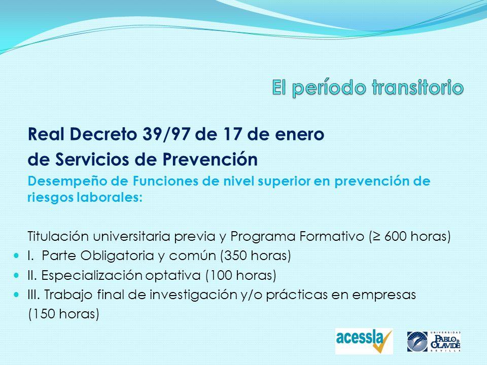 Estrategia Española Seguridad y Salud en el Trabajo 2007-2012 …formación universitaria de postgrado en materia de prevención de riesgos laborales en el marco del proceso de Bolonia, como forma exclusiva de capacitar profesionales para el desempeño de funciones de nivel superior