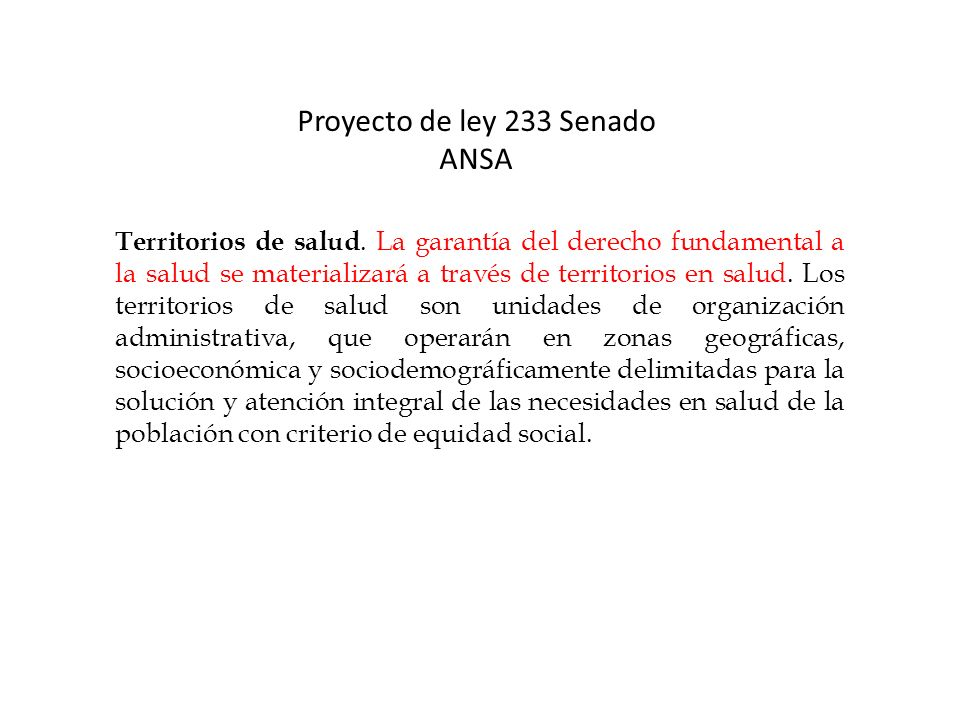 Proyecto de ley 233 Senado ANSA Territorios de salud. La garantía del derecho fundamental a la salud se materializará a través de territorios en salud