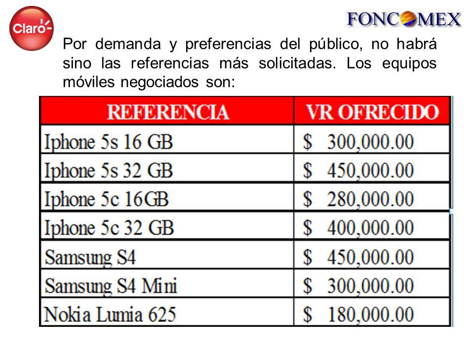 Por demanda y preferencias del público, no habrá sino las referencias más solicitadas. Los equipos móviles negociados son: