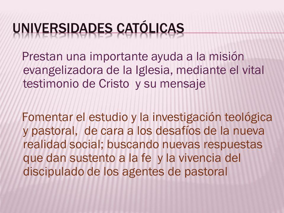 Prestan una importante ayuda a la misión evangelizadora de la Iglesia, mediante el vital testimonio de Cristo y su mensaje Fomentar el estudio y la in