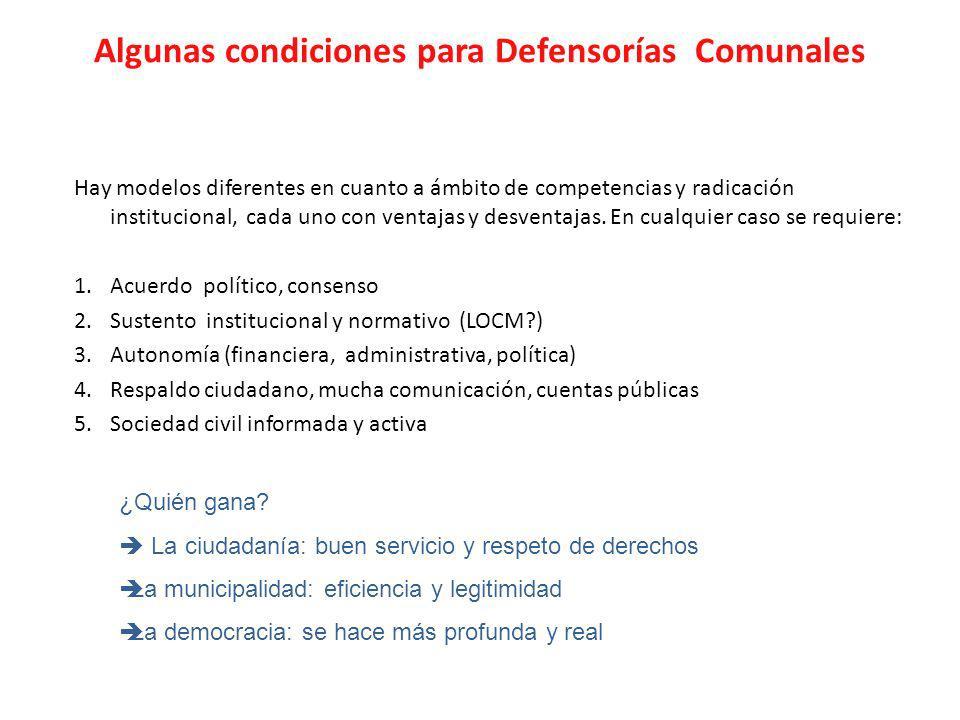 Algunas condiciones para Defensorías Comunales Hay modelos diferentes en cuanto a ámbito de competencias y radicación institucional, cada uno con ventajas y desventajas.