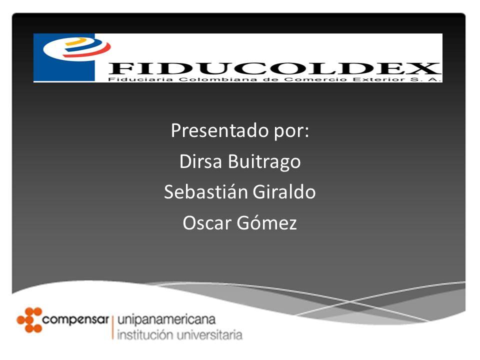 Presentado por: Dirsa Buitrago Sebastián Giraldo Oscar Gómez
