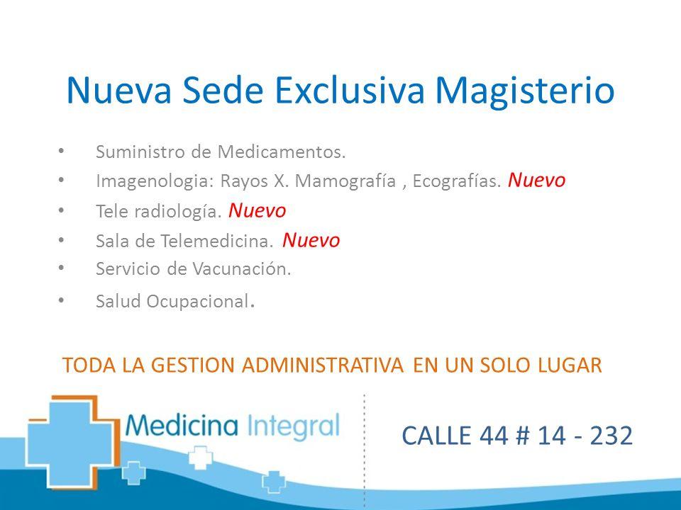 Nueva Sede Exclusiva Magisterio Suministro de Medicamentos. Imagenologia: Rayos X. Mamografía, Ecografías. Nuevo Tele radiología. Nuevo Sala de Teleme