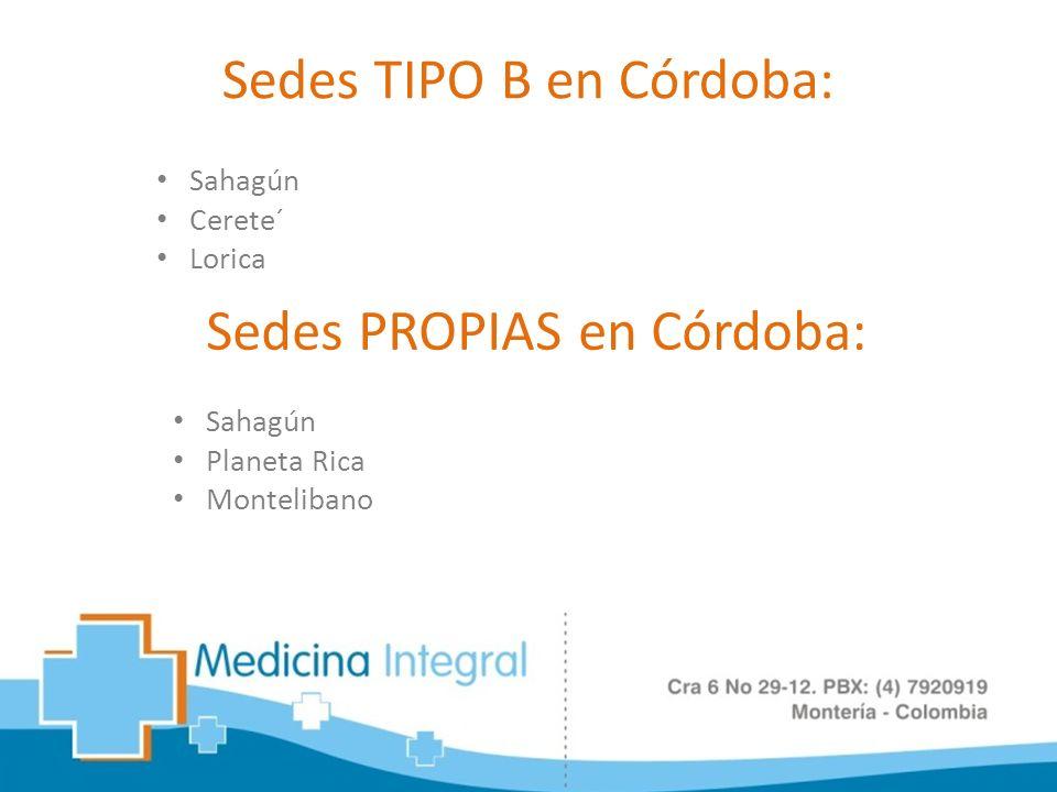 Sedes TIPO B en Córdoba: Sahagún Cerete´ Lorica Sedes PROPIAS en Córdoba: Sahagún Planeta Rica Montelibano