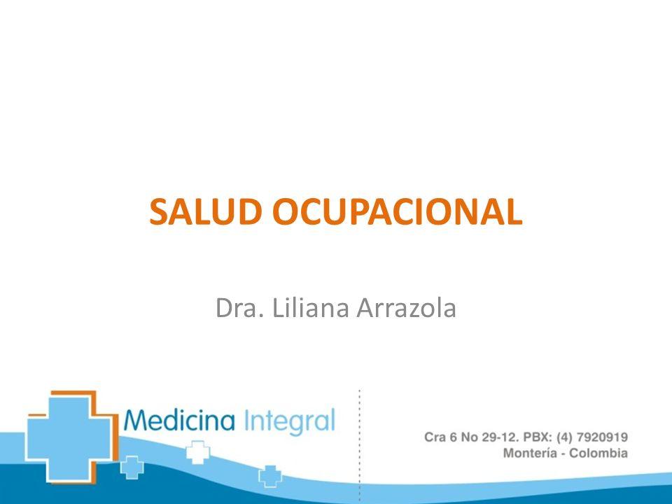 SALUD OCUPACIONAL Dra. Liliana Arrazola