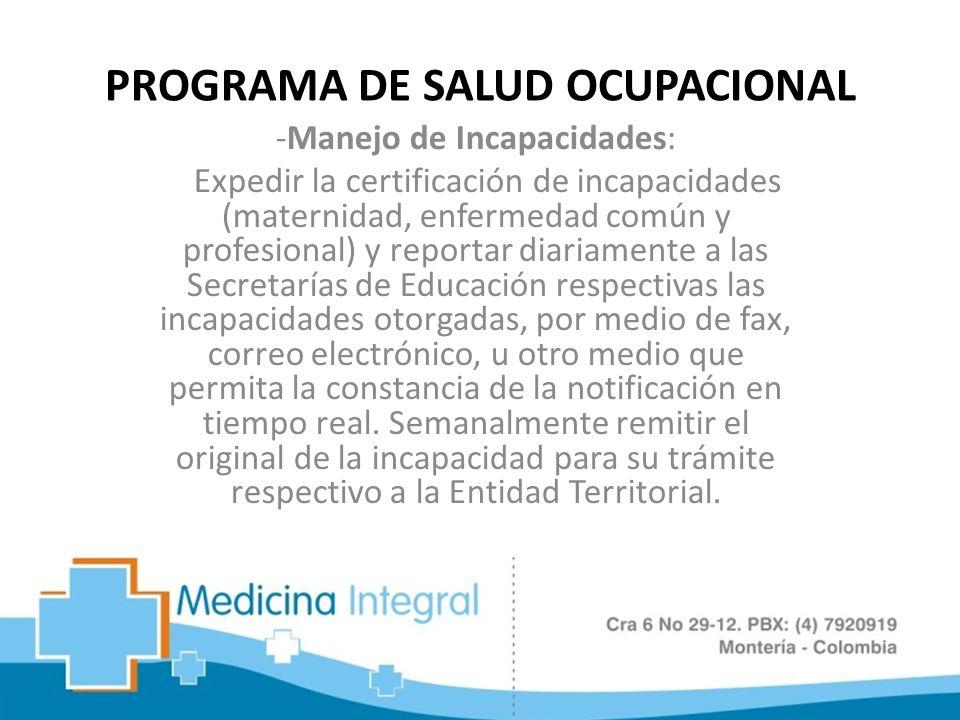 -Manejo de Incapacidades: Expedir la certificación de incapacidades (maternidad, enfermedad común y profesional) y reportar diariamente a las Secretar