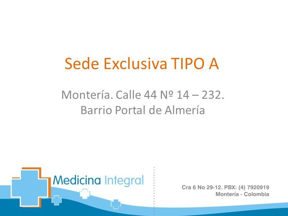 Sede Exclusiva TIPO A Montería. Calle 44 Nº 14 – 232. Barrio Portal de Almería