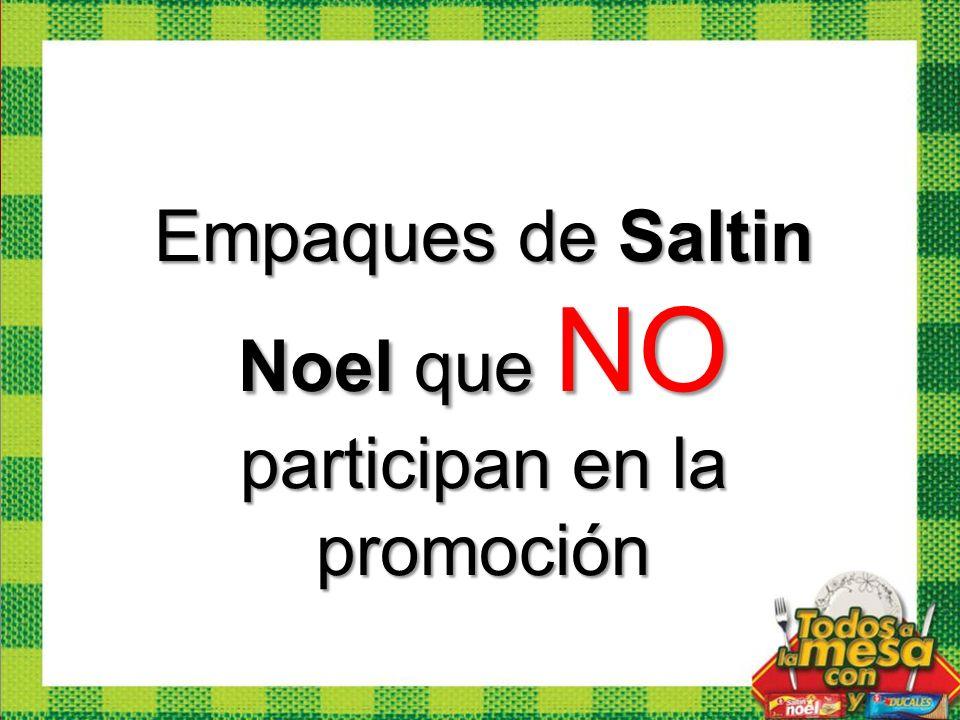 Empaques de Saltin Noel que NO participan en la promoción